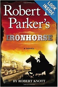 Ironhorse  - Robert B. Parker