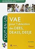 Formation VAE pour l obtention des DEES, Educateur spécialisé - DEASS, Assistant de service social DEEJE, Educateur de jeunes enfants, Itinéraires pro Tout-en-un