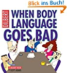 When Body Language Goes Bad: A Dilber...