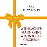 Weihnachtsmann ohne Weihnachtsgeschenk | Åke Edwardson