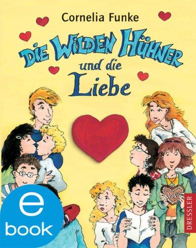 Cornelia Funke - Die Wilden Hühner und die Liebe: BD 5