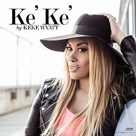 Ke'Ke' [Explicit]