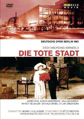 Korngold: Die Tote Stadt (Berlin 1983) (James King/ Karan Armstrong/ William Murray/ Margit Neubauer/ Donald Grobe/ Heinrich Hollreiser/ Götz Friedrich) (Arthaus: 101656) [DVD] [NTSC]