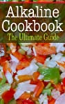Alkaline Cookbook: The Ultimate Guide...