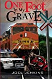 img - for One Foot in My Grave: One Man's Battle with Cystic Fibrosis book / textbook / text book