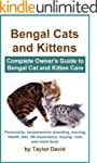 Bengal Cats and Kittens: Complete Own...