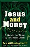 img - for Jesus and Money: A Guide for Times of Financial Crisis book / textbook / text book