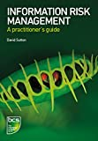 Information Risk Management: A Practitioner's Guide (Chartered Institute for It)