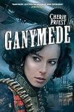 Ganymede: 3 (Clockwork Century 3)