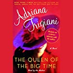 The Queen of the Big Time | Adriana Trigiani