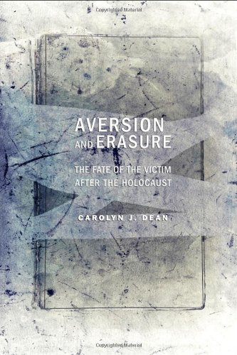 Aversion and Erasure: The Fate of the Victim After the Holocaust PDF