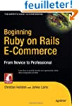 Beginning Ruby On Rails E-Commerce: F...
