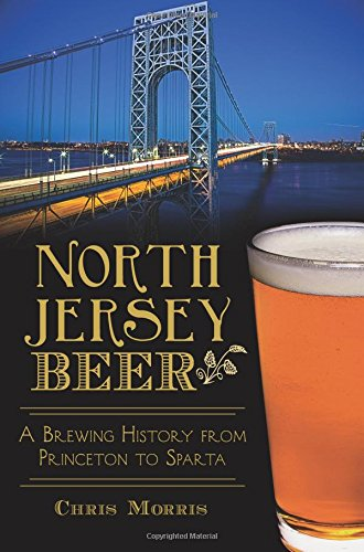 North Jersey Beer: (American Palate) by Chris Morris