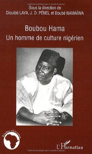 Boubou Hama : Un homme de culture nigérien