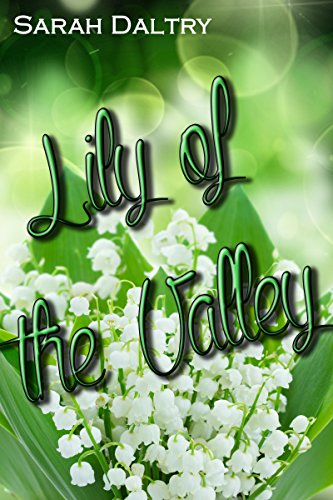 Sarah Daltry - Lily of the Valley (Jack's Story): A Flowering Novel (English Edition)