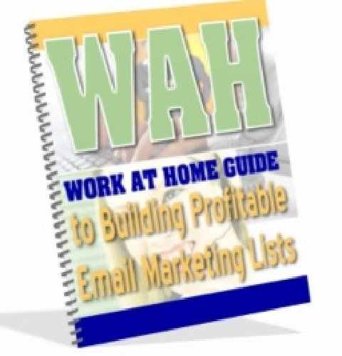 Work at Home Guide to Building Profitable Email Marketing Lists AAA+++