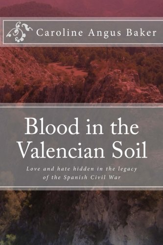 Blood in the Valencian Soil: Love and hate hidden in the legacy of the Spanish Civil War PDF