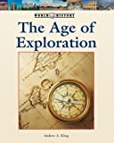 Andrew A Kling The Age of Exploration (World History (Lucent))