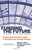 Funding the Future: Preparing University Leaders to Navigate the Coming Change