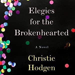 Elegies for the Brokenhearted Audiobook
