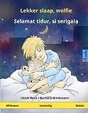 Lekker slaap, wolfie - Selamat tidur, si serigala  Tweetalige kinderboek (Afrikaans - Maleis) (www childrens-books-bilingual com) (Afrikaans Edition)