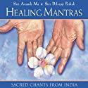 Healing Mantras  by Thomas Ashely-Farrand Narrated by Thomas Ashley-Farrand