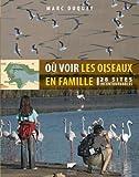Où voir les oiseaux en famille : 28 sites incontournables
