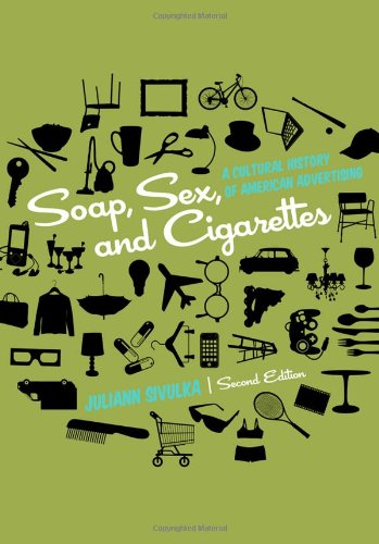 Soap, Sex, and Cigarettes: A Cultural History of American...