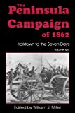The Peninsula Campaign Of 1862: Yorktown To The Seven Days, Vol  2 (Essays on the American Civil War)