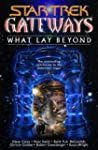 Gateways Book Seven: What Lay Beyond...