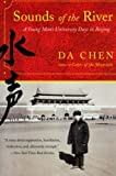 Sounds of the River: A Young Man's University Days in Beijing (0060958723) by Chen, Da
