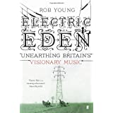 Electric Eden: Unearthing Britain's Visionary Musicby Rob Young