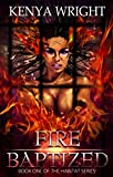 Fire Baptized (Book One of S... - Kenya Wright