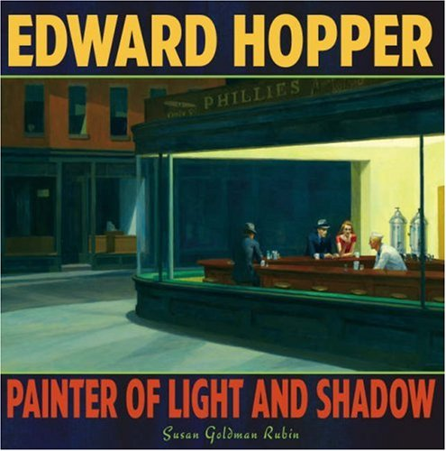 Edward Hopper: Painter pf Light and Shadow: Painter of Light and Shadow
