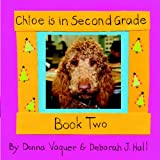 Chloe Is In Second Grade: Book Two