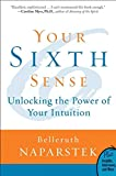 Your Sixth Sense: Unlocking the Power of Your Intuition (Plus)