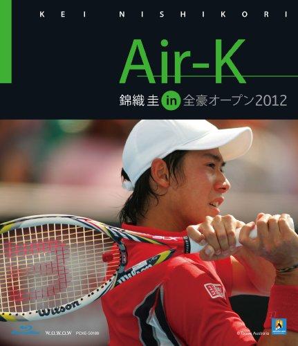 Air-K 錦織圭 in 全豪オープン2012 [Blu-ray] -
