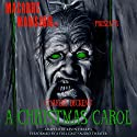Macabre Mansion Presents… A Christmas Carol (Dramatized)  by Charles Dickens Narrated by  full cast