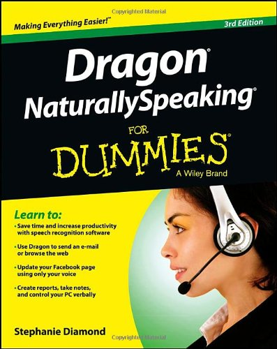 Dragon NaturallySpeaking For Dummies (For Dummies (Computer/Tech))