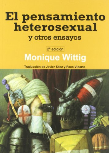 El pensamiento heterosexual y otros ensayos/ The Straight Mind and Other Essays