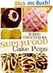 Raw & Coveted Superfood Cake Pops (Ra...