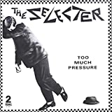Too Much Pressureby Selecter