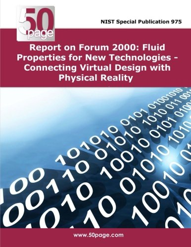 Report on Forum 2000 Fluid Properties for New Technologies - Connecting Virtual Design with Physical Reality