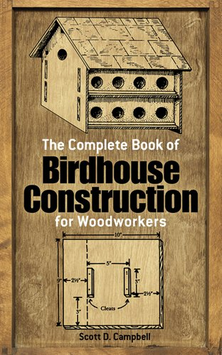 1 The Complete Book Of Birdhouse Construction For Woodworkers Dover