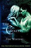The Catalyst (Preternaturals Book 3)