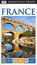 DK Eyewitness Travel Guide: France (Eyewitness Travel Guides)