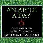 An Apple a Day: Old-Fashioned Proverbs and Why They Still Work Hörbuch von Caroline Taggart Gesprochen von: Kim Hicks