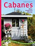 Cabanes : R�ver, Construire, D�corer