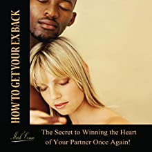 How to get your ex back: The secret to winning the heart of your partner once again Audiobook by Mark Cosmo Narrated by Kelly Rhodes