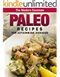 Paleo Recipes for Autoimmune Diseases (The Modern Cavemen)